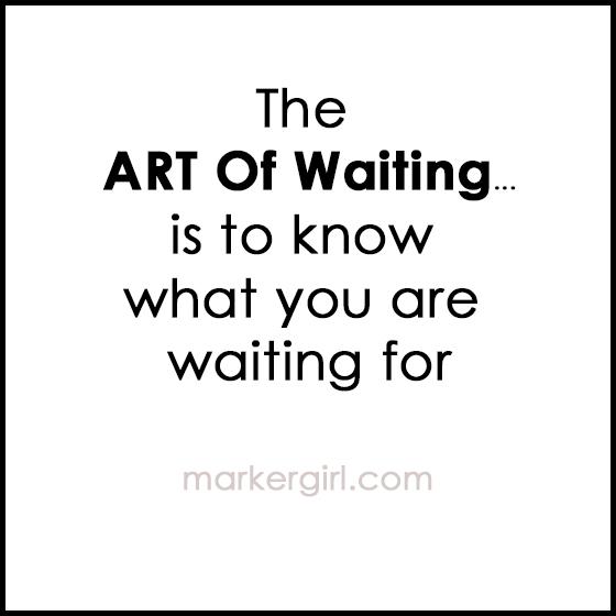 art of waiting