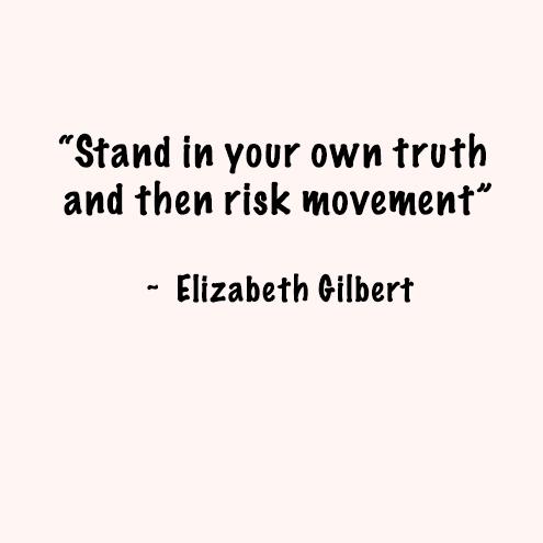 ElizabethGilbertStandinyourtruth